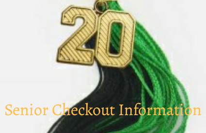 Senior Checkout Information - Class of 2020