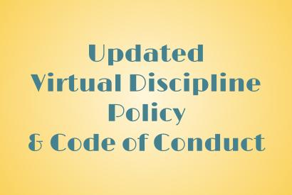 Updated Virtual Discipline Policy  & Code of Conduct