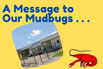 A Message to Our Mudbugs (Update)