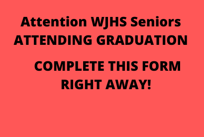 Seniors Attending the Graduation Should Fill Out This Form ASAP!