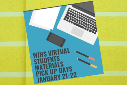 WJHS VIRTUAL STUDENTS SPRING SEMESTER 2021 MATERIALS PICK UP  DAYS- JANUARY 21-22