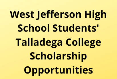 Talladega College's Scholarship Opportunities to West Jefferson High School Seniors