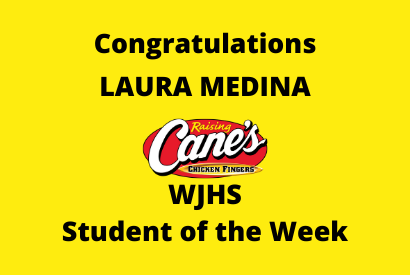 Congratulations Laura Medina Raising Cane's WJHS Student of the Week