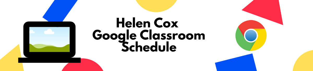 Find Your Helen Cox Google Classroom Code and Schedule